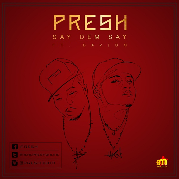PRESH-SAY-DEM-SAY-PROMO